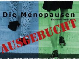 """""""Die Menopausen – ein Wechselkabarett 16.00"""